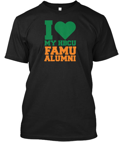 Famu Alumni - I Love My Hbcu Popular Tagless Tee T-Shirt