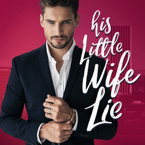 His Little Wife Lie: A Billionaire Fake Marriage Romance