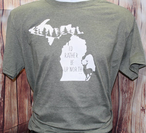 Men's I'd Rather Be Up North Michigan T-Shirt