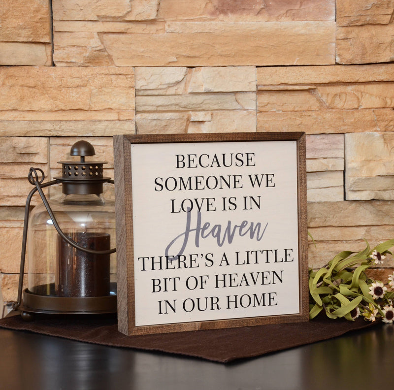 Because Someone We Love is in Heaven Remembrance Sign Wood Home Sign