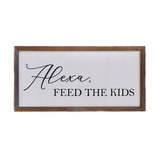 12x6 Alexa, Feed The Kids Wood Sign