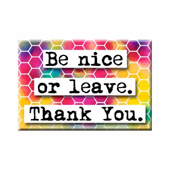 Be Nice or Leave Quote Magnet