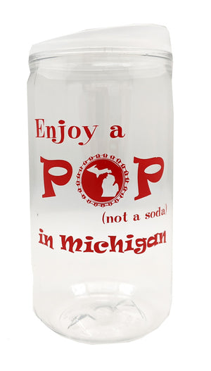 Enjoy a Pop Not Soda Michigan Plastic Can Cup