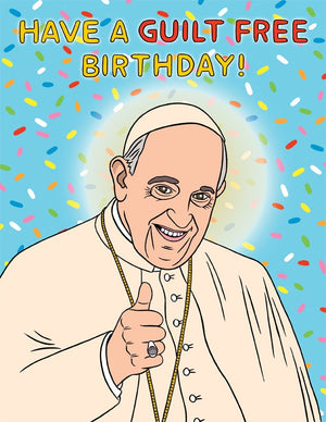 Guilt Free Happy Birthday The Pope Funny Greeting Card