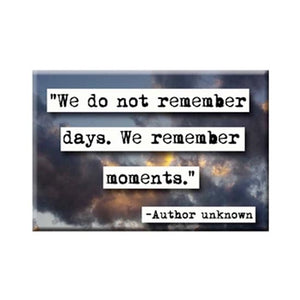 Remember Moments Quote Magnet
