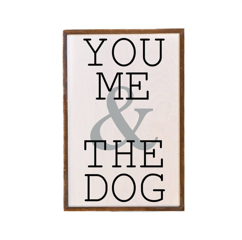 You, Me, and The Dog 12x18 Wood Sign