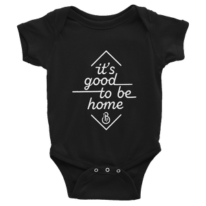 """It's Good to Be Home"" Black Infant Bodysuit"