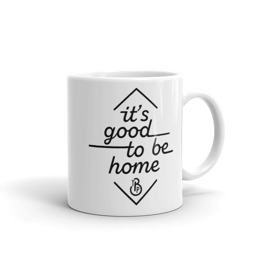 """It's Good To Be Home"" Mug"