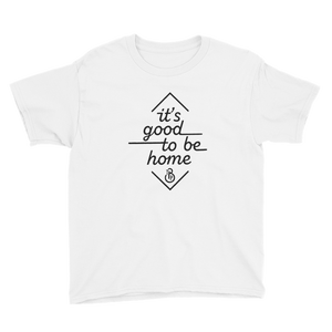 """It's Good to Be Home"" White Short-Sleeve Youth T-Shirt"