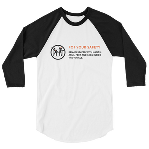 For Your Safety 3/4 Sleeve Raglan Unisex T-Shirt
