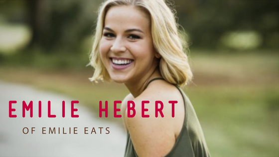 Interview with Plant-Based Blogger Emilie Hebert of Emilie Eats