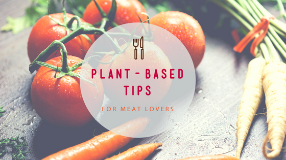 A Meat Lover's Guide to Starting a Plant-Based Diet