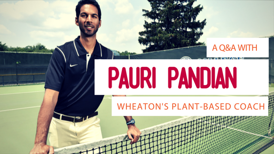 An Interview with Wheaton's Plant-Based Tennis Coach Pauri Pandian