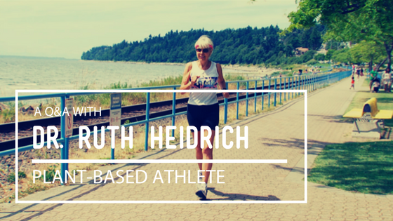 An Interview with Plant-Based Athlete Dr. Ruth Heidrich