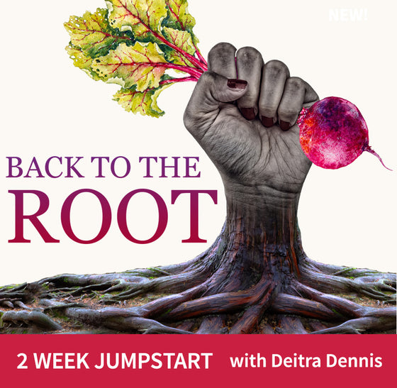 Back To The Root 2 Week Jumpstart