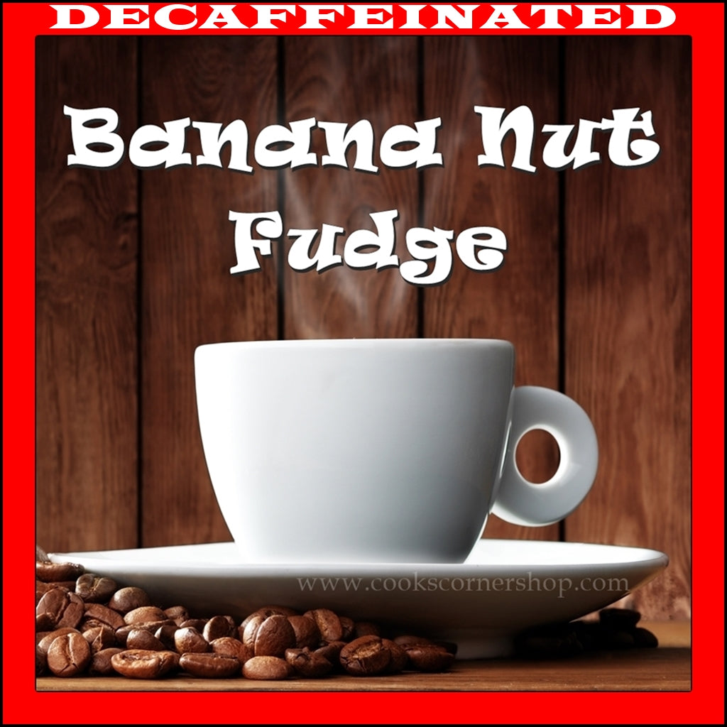 Decaf Banana Nut Fudge