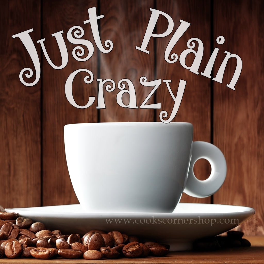 Just Plain Crazy Flavored Coffee