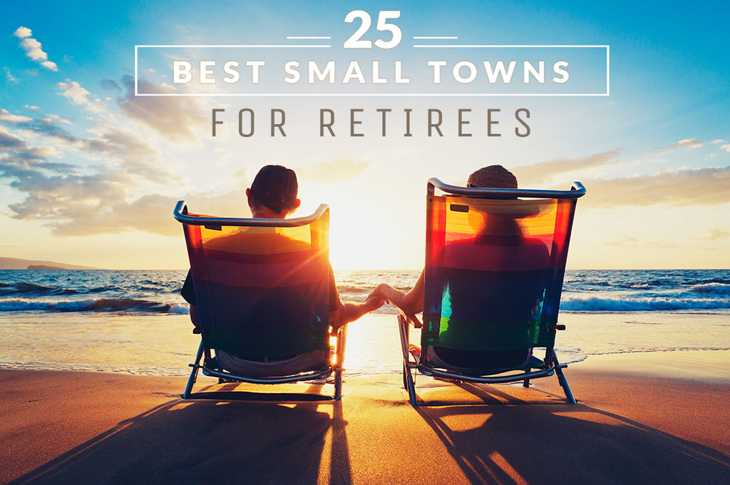 25 Best Small Towns for Retirees