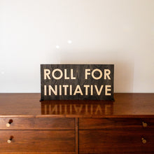 Load image into Gallery viewer, Roll for Initiative Sign - Tabletop Artisans