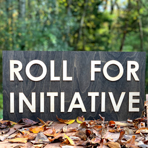 Roll for Initiative Sign - Tabletop Artisans