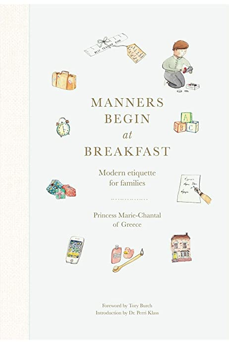 Manners Begin at Breakfast by Princess Marie-Chantal of Greece
