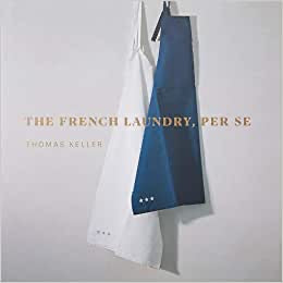 The French Laundry by Thomas Keller