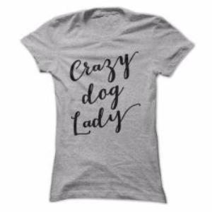 Crazy Dog Lady Tshirt - Ladies Tee