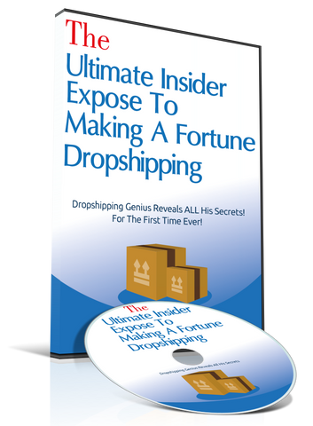 Ultimate Insider Expose To Making A Fortune Dropshipping