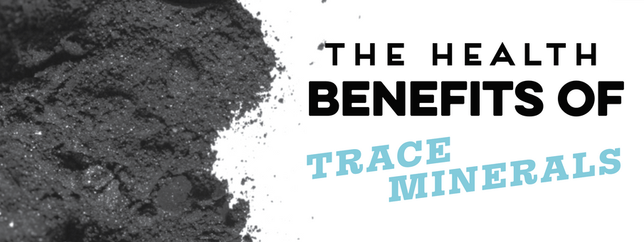 The Health Benefits of Trace Minerals