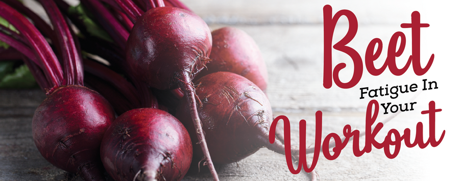 Beet Fatigue In Your Workout