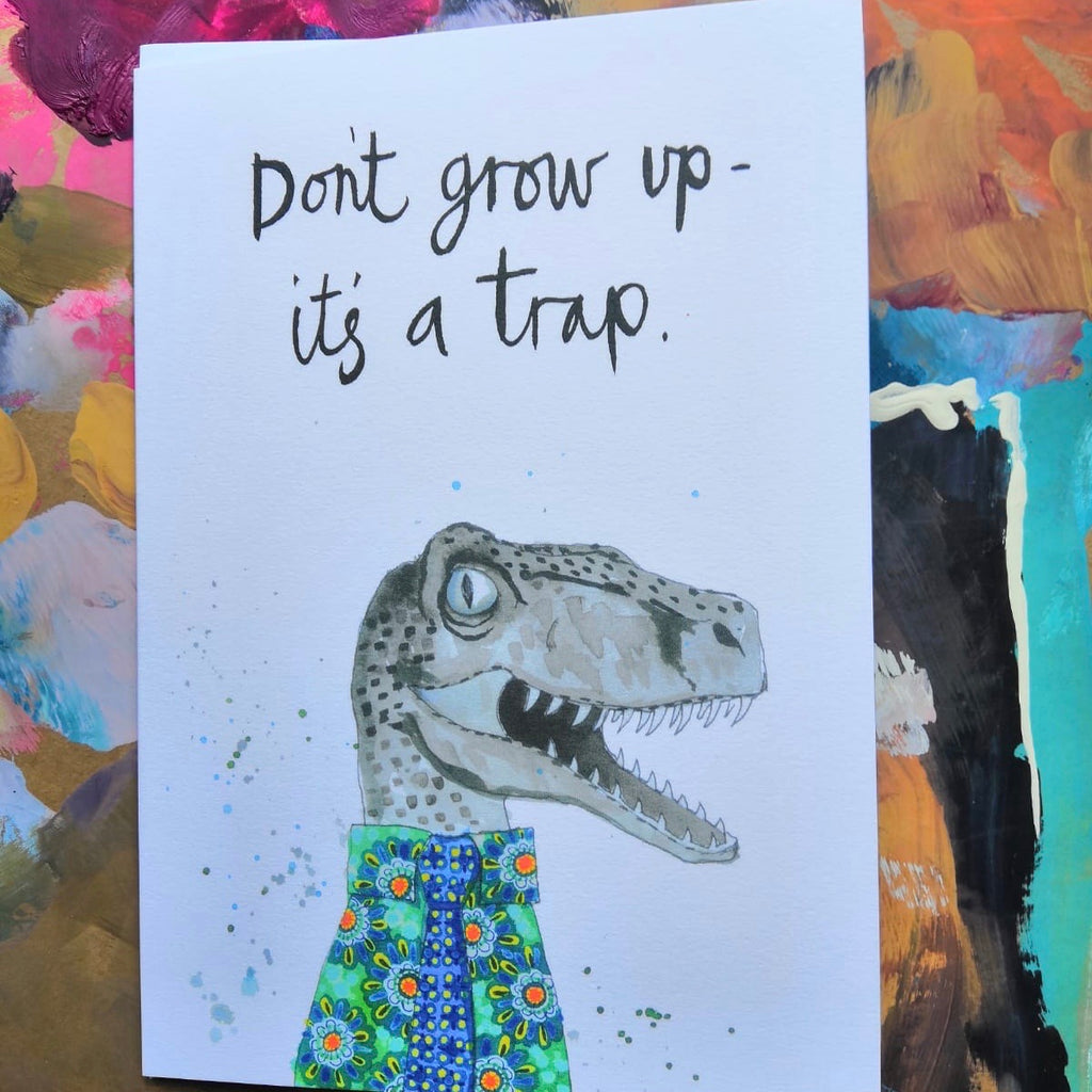 Card, Cliff the dinosaur, 'Don't grow up, it's a trap'