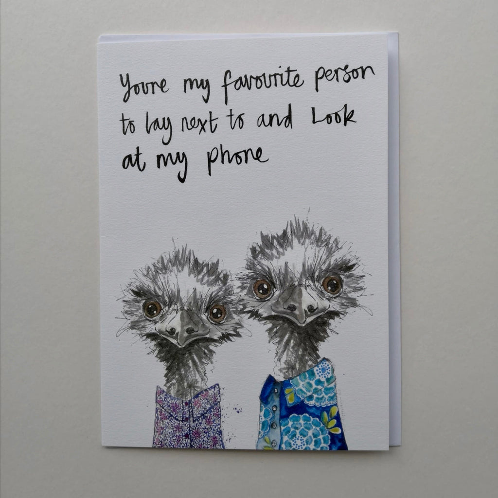 Card, AS17PHONE, Phone emus, 'You are my favourite person to lay next to and look at my phone'