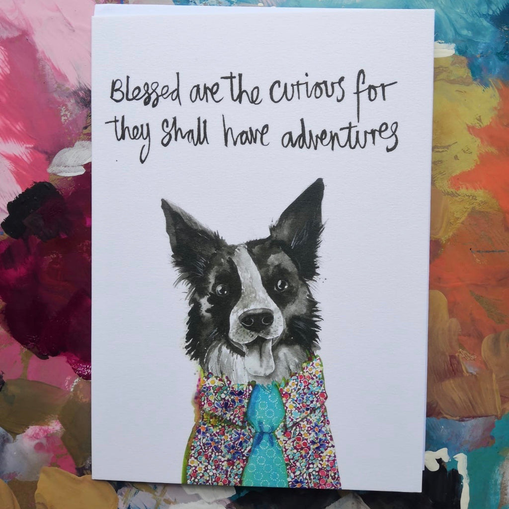 Card, Bazzle the collie, 'Blessed are the curious, for they shall have adventures'