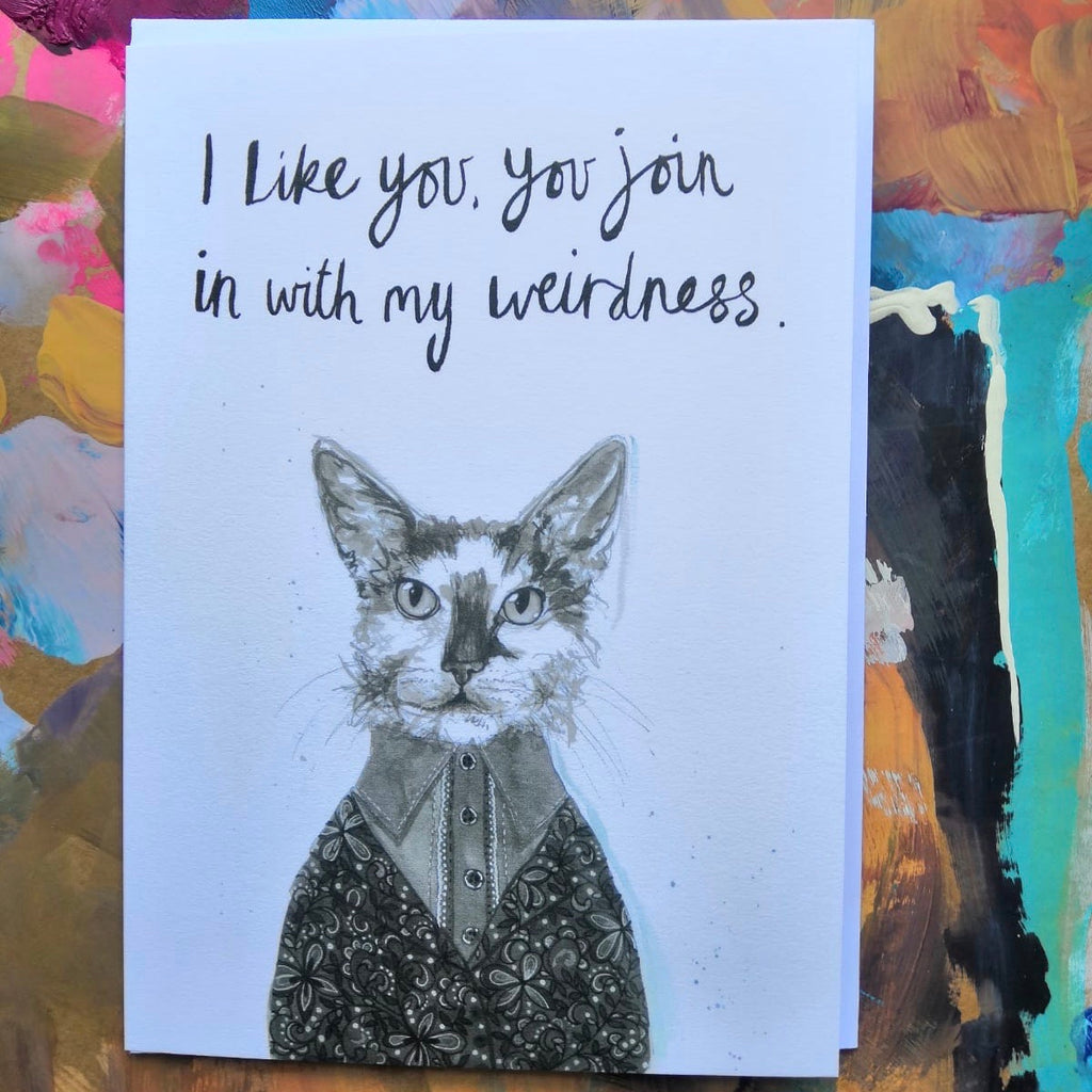 Card, Shima the cat, 'I like you, you join in my weirdness'