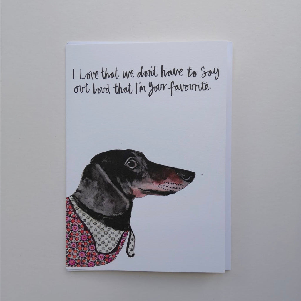 Cards, AS33FAVE, Ronnie the sausage dog, 'I love that we don't have to say out loud that I'm your favourite'