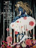 "Alice in Wonderland ""Six Impossible Things"" Quote Poster"
