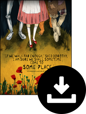 "Digital Download of Wizard of Oz ""If We Walk Far Enough"" Poster"