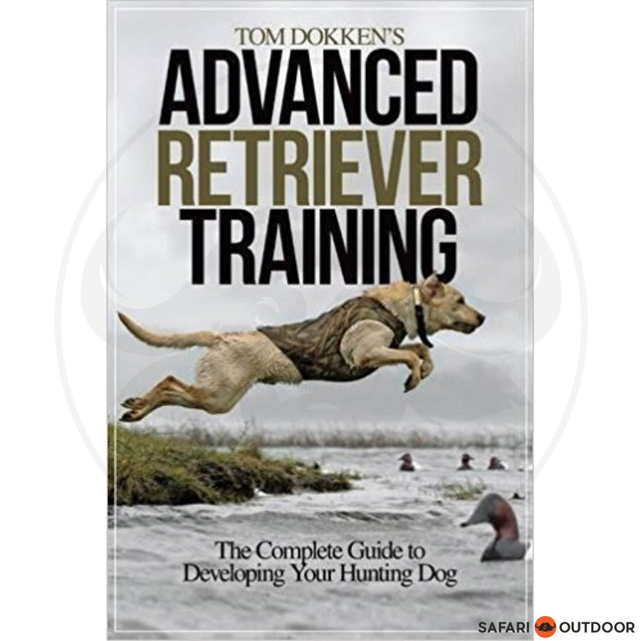ADVANCED RETRIEVER TRAINING - TOM DOKKENS (BOOK)