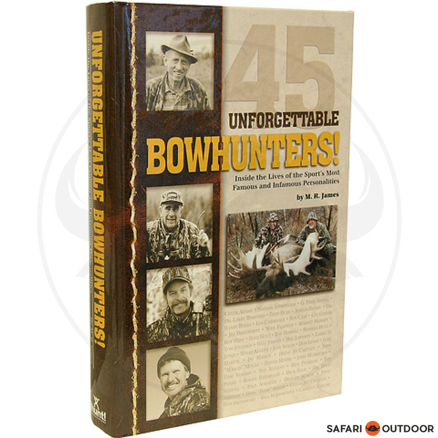 UNFORGETTABLE BOWHUNTERS HARDBACK (BOOK)
