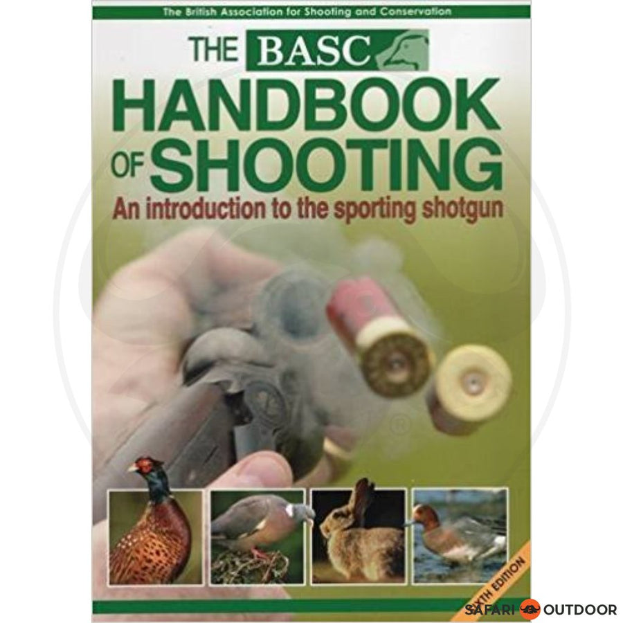 THE BASC HANDBOOK OF SHOOTING (BOOK)