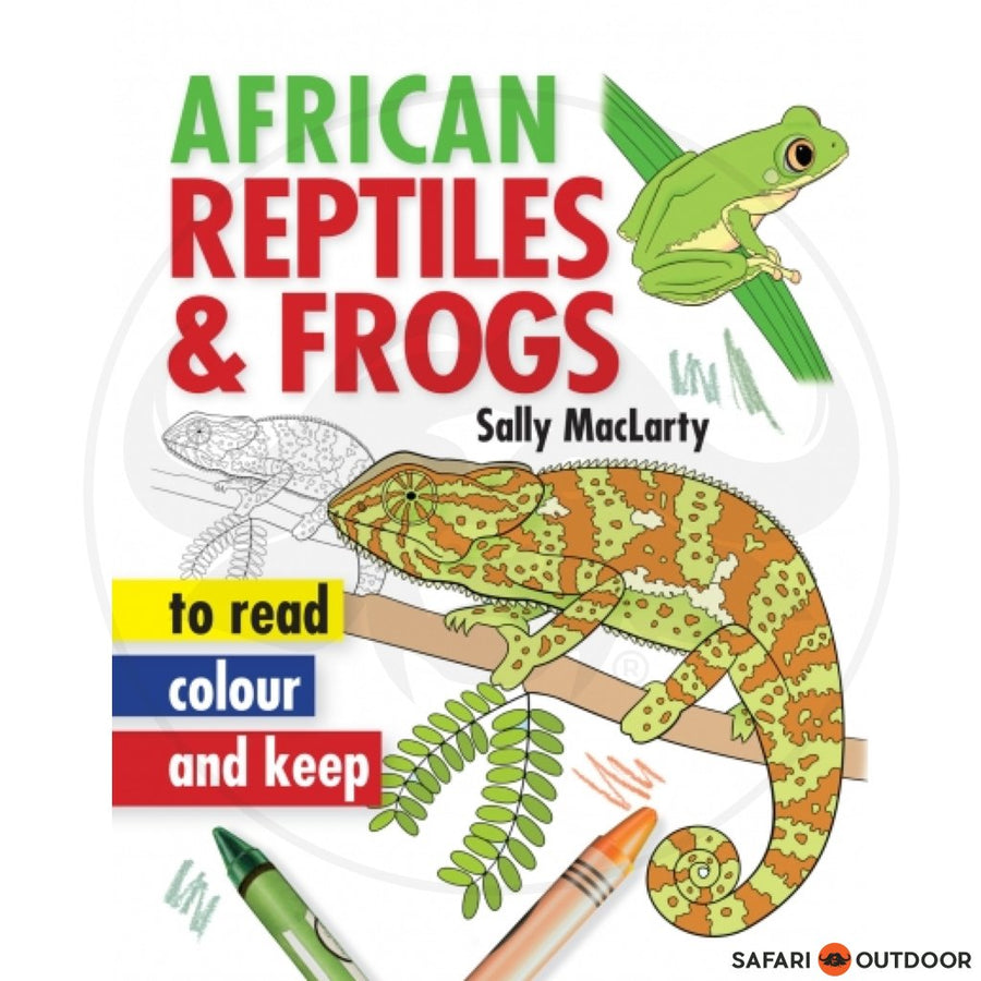 AFRICAN REPTILES AND FROGS TO READ, COLOUR AND KEEP - SALLY MACLARTY (BOOK)
