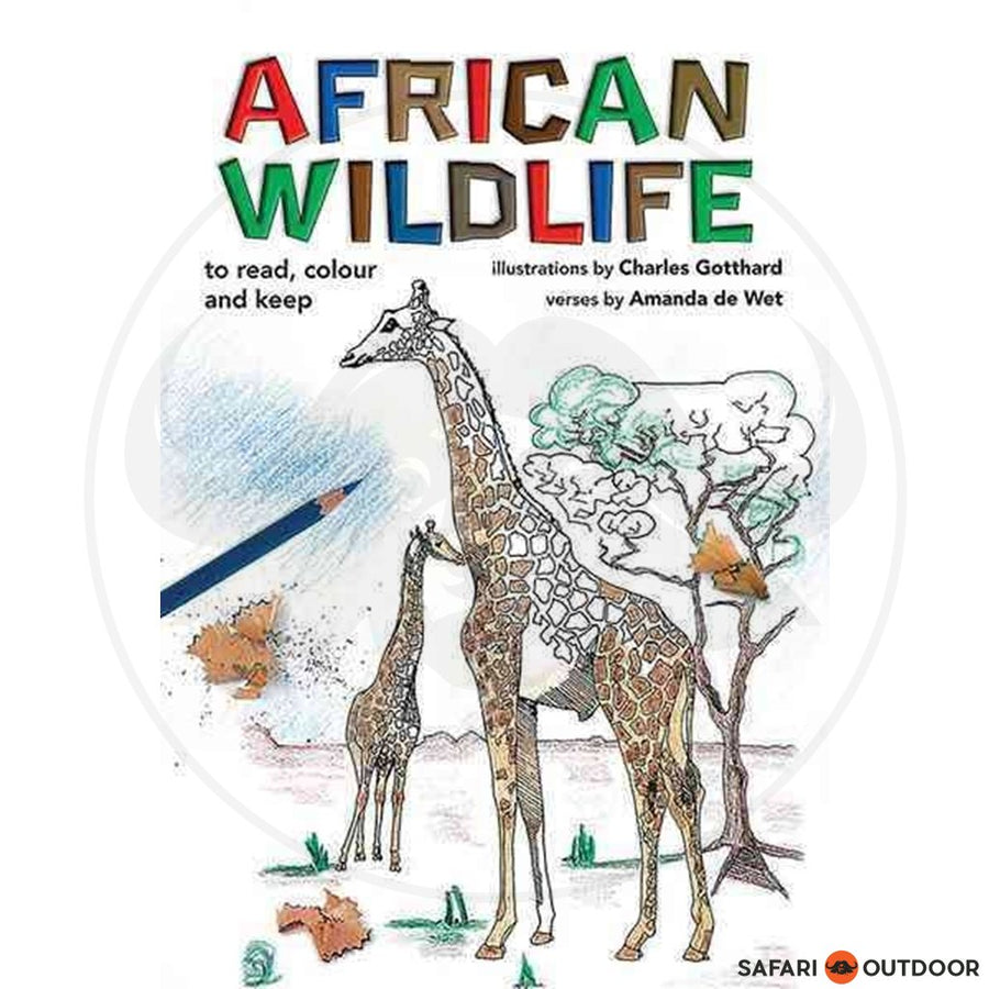 AFRICAN WILDLIFE - TO READ, COLOUR AND KEEP - AMANDA DE WET (BOOK)