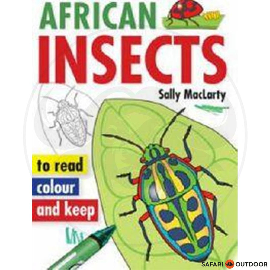 AFRICAN INSECTS TO READ, COLOUR AND KEEP - SALLY MACLARTY (BOOK)