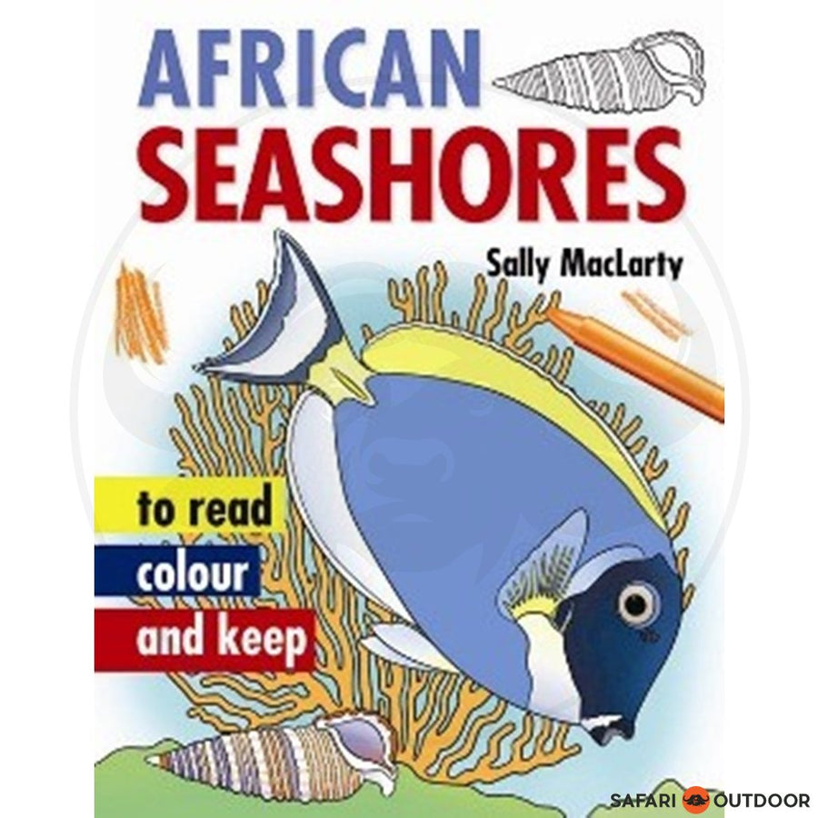 AFRICAN SEASHORES TO READ, COLOUR AND KEEP - SALLY MACLARTY (BOOK)