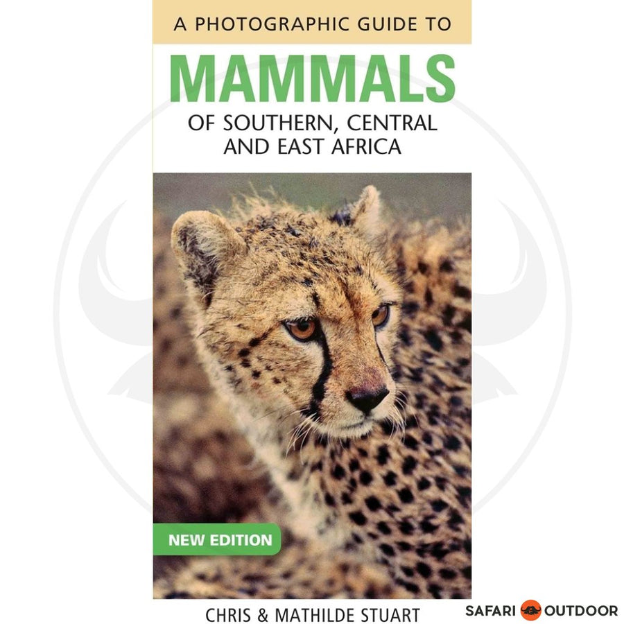 A PHOTOGRAPHIC GUIDE TO MAMMALS OF SOUTHERN, CENTRAL AND EAST AFRICA (BOOK)