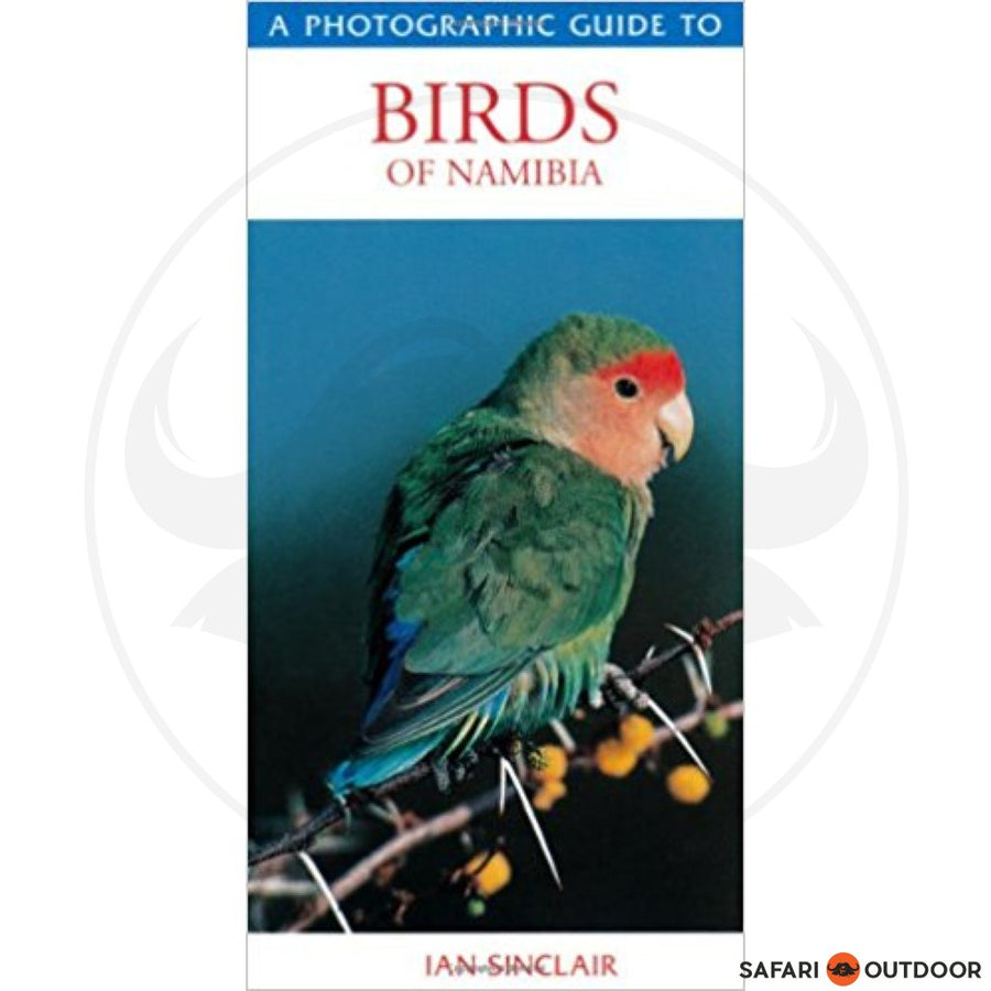 A PHOTOGRAPHIC GUIDE TO BIRDS OF NAMIBIA - IAN SINCLAIR (BOOK)
