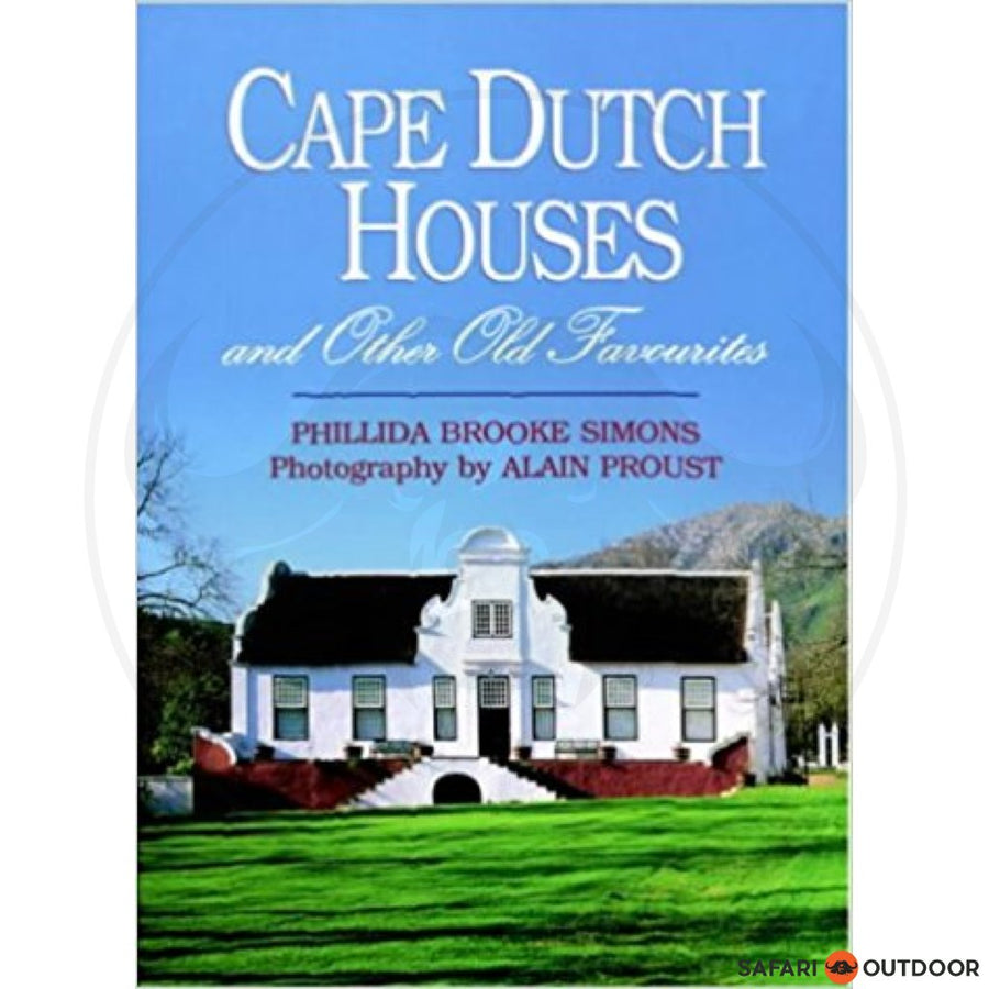 CAPE DUTCH HOUSES AND OTHER OLD FAVOURITES - PHILLIDA BROOKE SIMONS (BOOK)