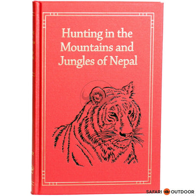 HUNTING THE MOUNTAINS & JUNGLES OF NEPAL (COLLECTORS) BOOK - SAFARI OUTDOOR