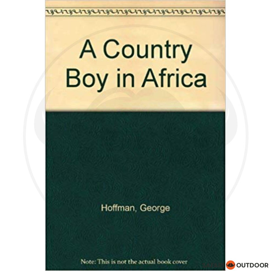 A Country Boy In Africa - George Hoffman