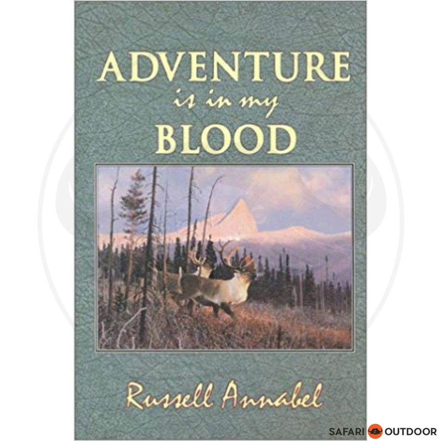 Adventure Is In My Blood - Russell Annabel (BOOK)
